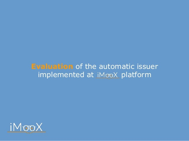 Evaluation of the automatic issuer implemented at platform