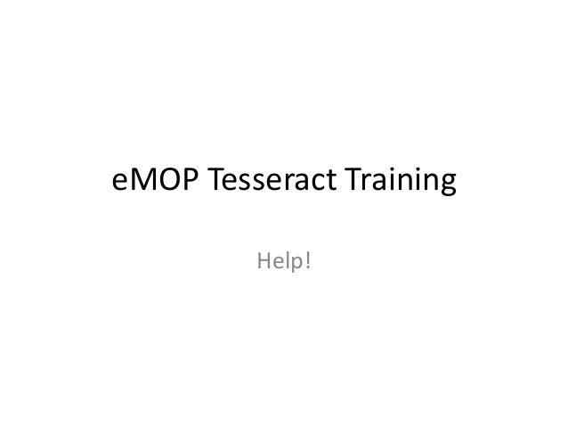 eMOP Tesseract Training         Help!
