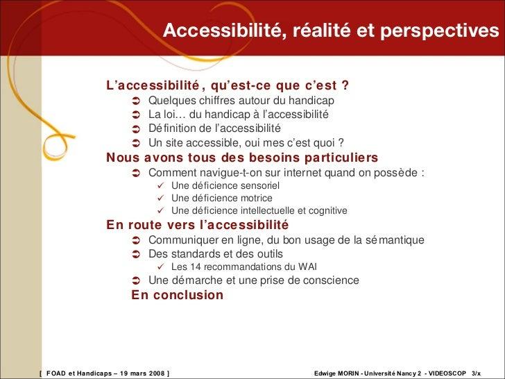 Accessibilité, réalité et perspectives. Edwige Morin (20080319)  Slide 3
