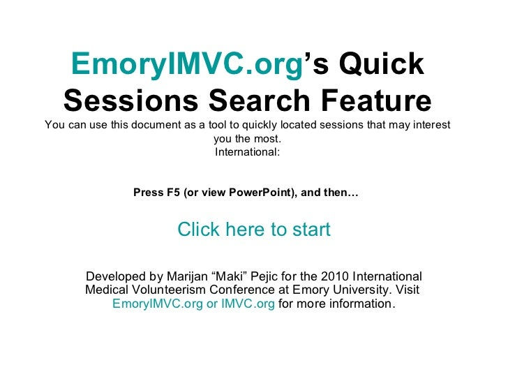 EmoryIMVC.org 's Quick Sessions Search Feature You can use this document as a tool to quickly located sessions that may in...