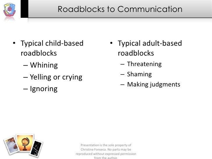 Roadblocks to Communication• Typical child-based                    • Typical adult-based  roadblocks                     ...