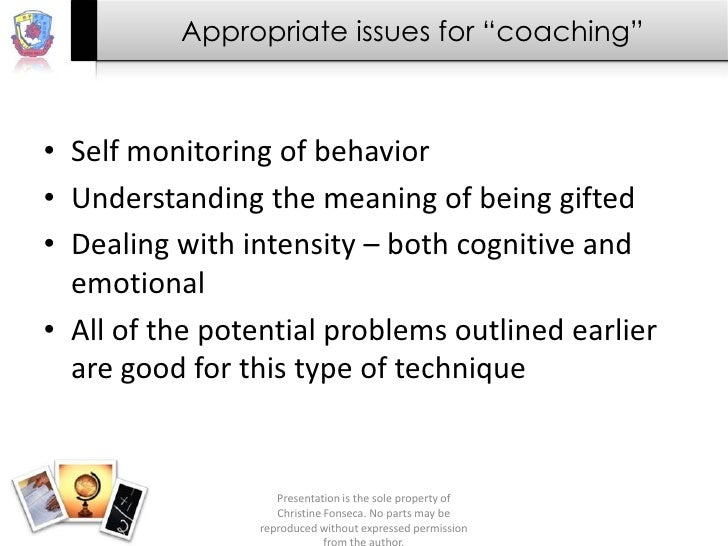 """Appropriate issues for """"coaching""""• Self monitoring of behavior• Understanding the meaning of being gifted• Dealing with in..."""