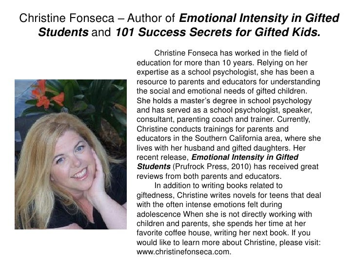 Christine Fonseca – Author of Emotional Intensity in Gifted   Students and 101 Success Secrets for Gifted Kids.           ...