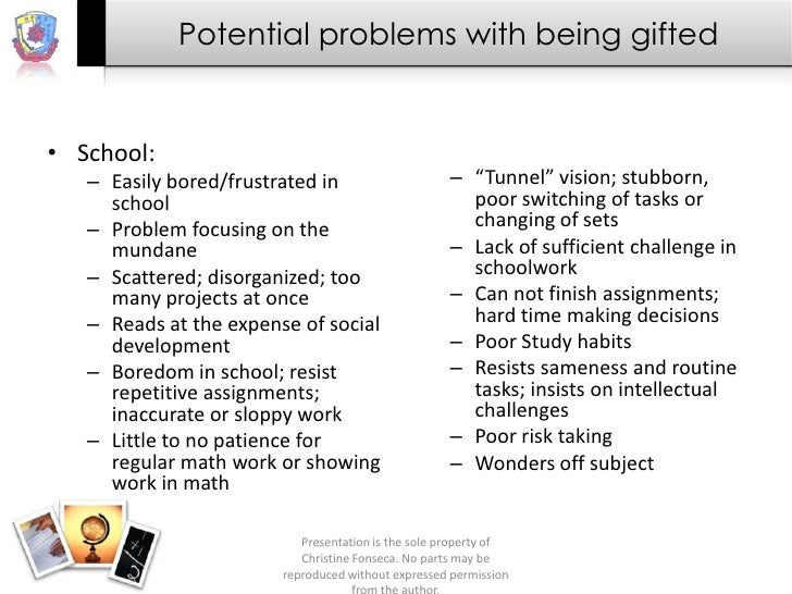 """Potential problems with being gifted• School:   – Easily bored/frustrated in                     – """"Tunnel"""" vision; stubbo..."""