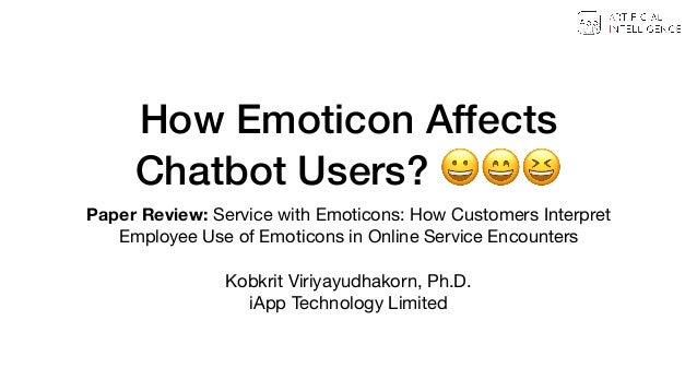 How Emoticon Affects  Chatbot Users? 😀😄😆 Paper Review: Service with Emoticons: How Customers Interpret Employee Use of Em...