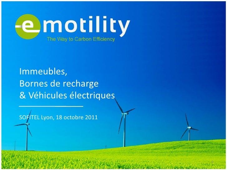 Immeubles,Bornes de recharge& Véhicules électriquesSOFITEL Lyon, 18 octobre 2011                                0