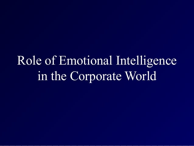 Role of Emotional Intelligencein the Corporate World