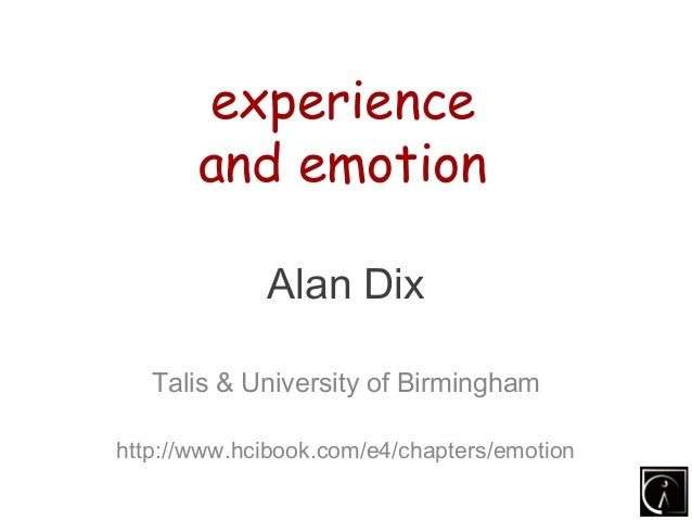 experience       and emotion             Alan Dix   Talis & University of Birminghamhttp://www.hcibook.com/e4/chapters/emo...