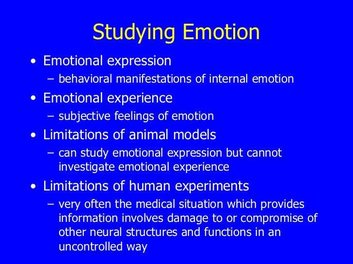 Studying Emotion <ul><li>Emotional expression  </li></ul><ul><ul><li>behavioral manifestations of internal emotion </li></...