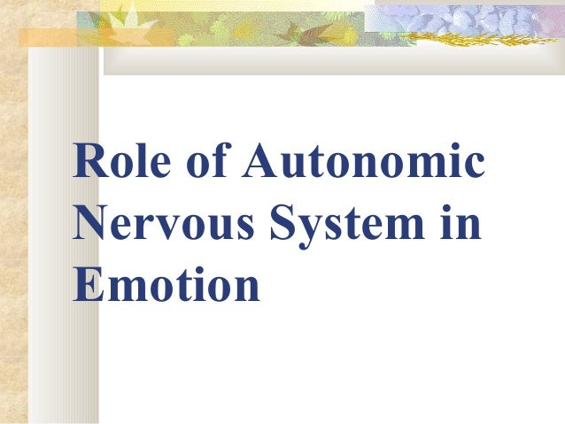 Introduction  The autonomic nervous system is responsible for most of the physiological changes that accompany emotional ...