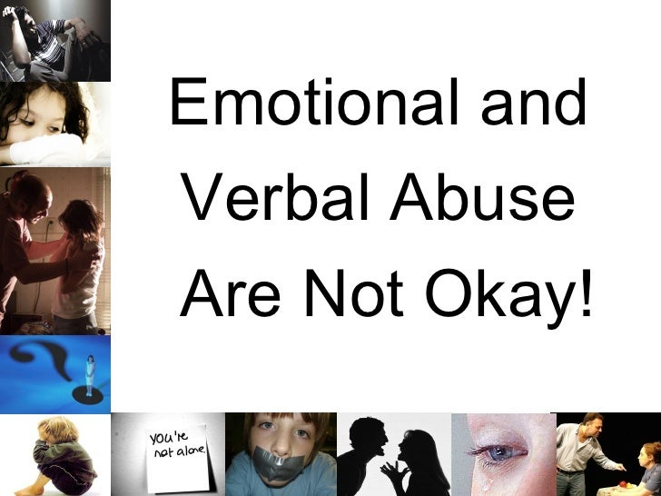 Emotional and  Verbal Abuse  Are Not Okay!