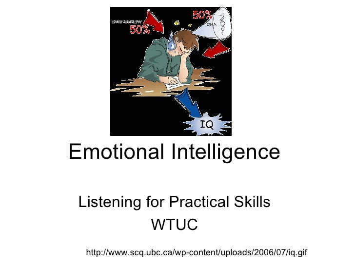 practical and emotional intelligence Emotional intelligence is the ability to make emotions work for you, instead of against you this definition is powerful because it emphasizes the fact that emotional intelligence is a practical skill.