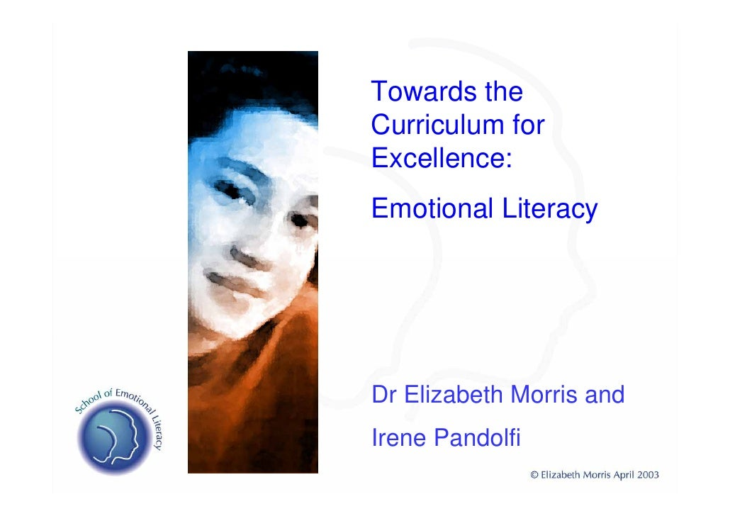Towards the Curriculum for Excellence: Emotional Literacy     Dr Elizabeth Morris and Irene Pandolfi