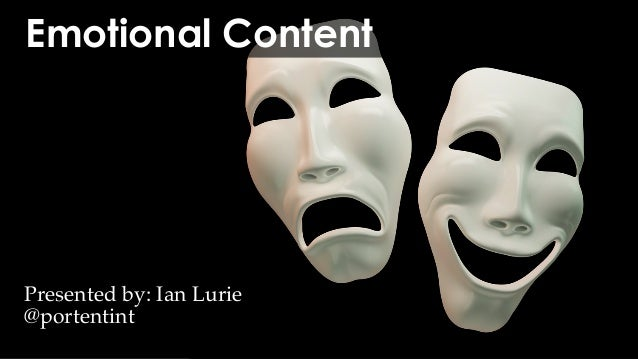 @portentint Emotional Content Presented by: Ian Lurie @portentint