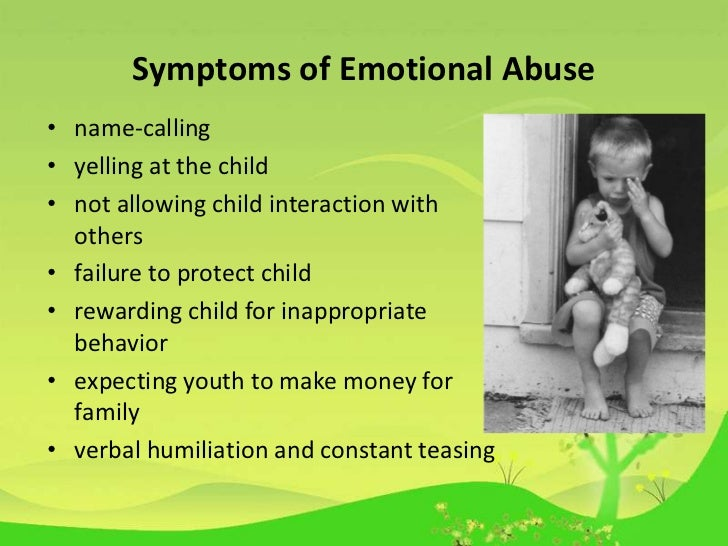 emotional abuse in children Emotional abuse is not only hurtful, it attacks and decimates a child's self esteem emotional child abuse can last a lifetime here are the signs of emotional child abuse and what you can do.