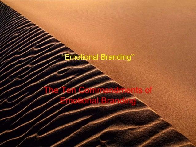 """Emotional Branding""The Ten Commandments of    Emotional Branding"