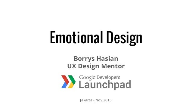 Emotional Design Borrys Hasian UX Design Mentor Jakarta - Nov 2015