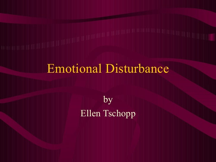 Emotional Disturbance by Ellen Tschopp