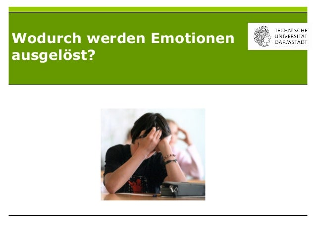 Wodurch werden Emotionenausgelöst?