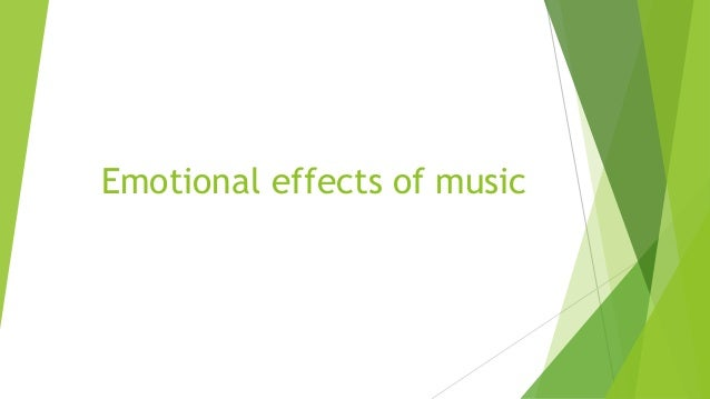 musics emotional effects on me While research into the psychological effects of music is still in its infancy  does listening to music help with studying by emily southey oct 26, 2015.