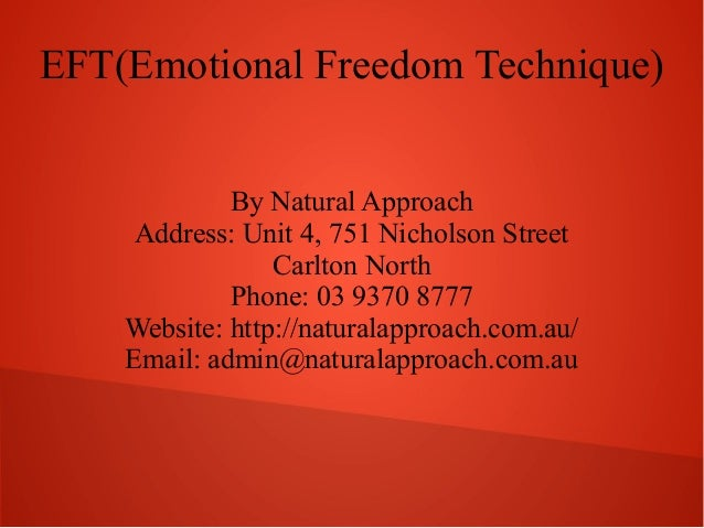 EFT(Emotional Freedom Technique) By Natural Approach Address: Unit 4, 751 Nicholson Street Carlton North Phone: 03 9370 87...
