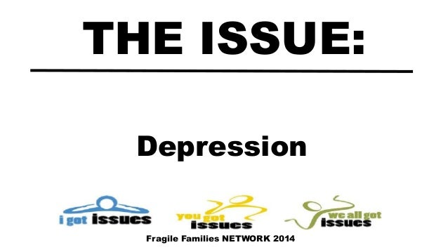 Depression THE ISSUE: Fragile Families NETWORK 2014