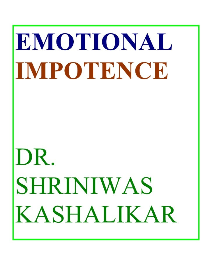 EMOTIONAL IMPOTENCE   DR. SHRINIWAS KASHALIKAR