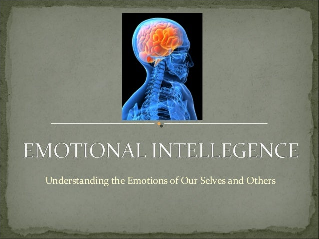 Understanding the Emotions of Our Selves and Others