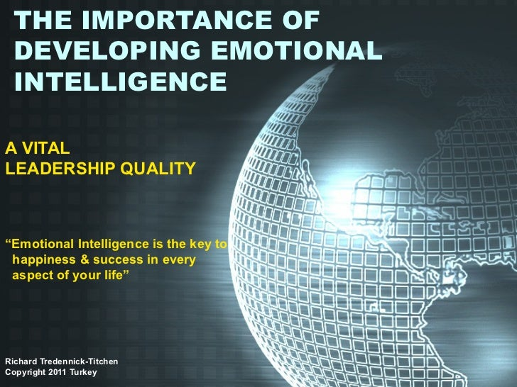 """THE IMPORTANCE OF DEVELOPING EMOTIONAL INTELLIGENCEA VITALLEADERSHIP QUALITY""""Emotional Intelligence is the key to happines..."""