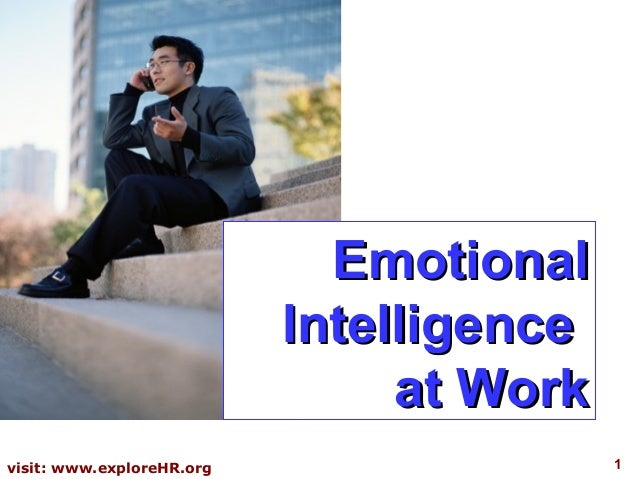 Emotional                           Intelligence                                at Workvisit: www.exploreHR.org           ...