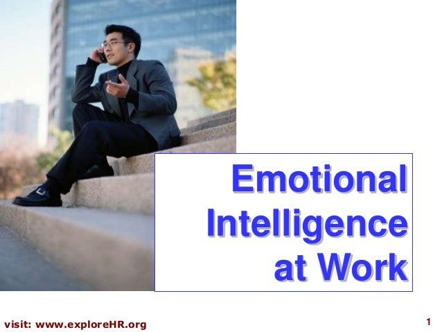 1visit: www.exploreHR.orgEmotionalIntelligenceat Work