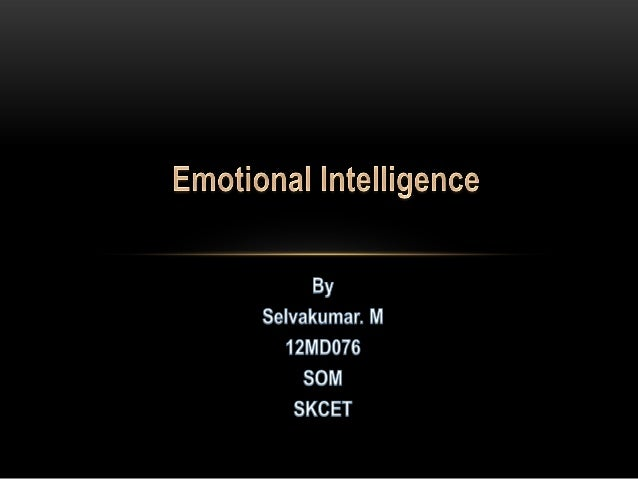 • What is Emotional Intelligence?  • Emotional Intelligence with respect to roles(characters) • Emotional Intelligence Rel...