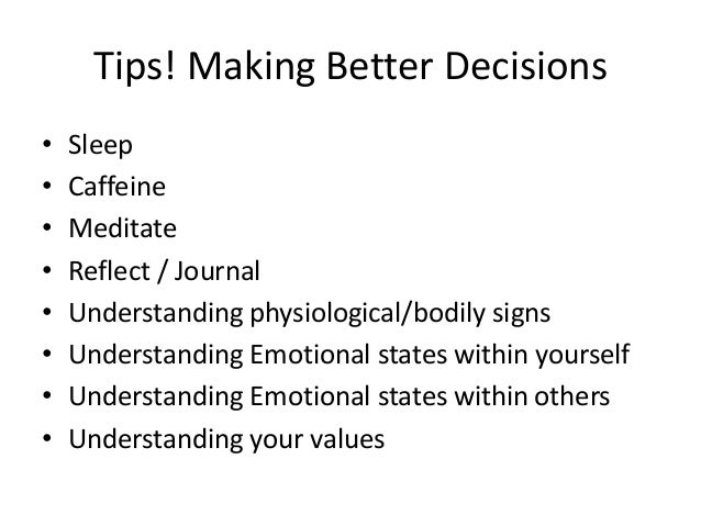 emotional components of decision making Six seconds' state of the heart report identifies the 3 components of emotional intelligence that predict good decision making here is illuminate: fiery social situation.