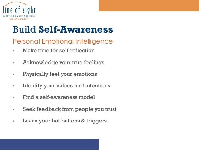 self reflection exercise emotional intelligence Emotional intelligence is a measure of how well we understand our emotions and the emotions of others self-awareness encompasses: emotional awareness.