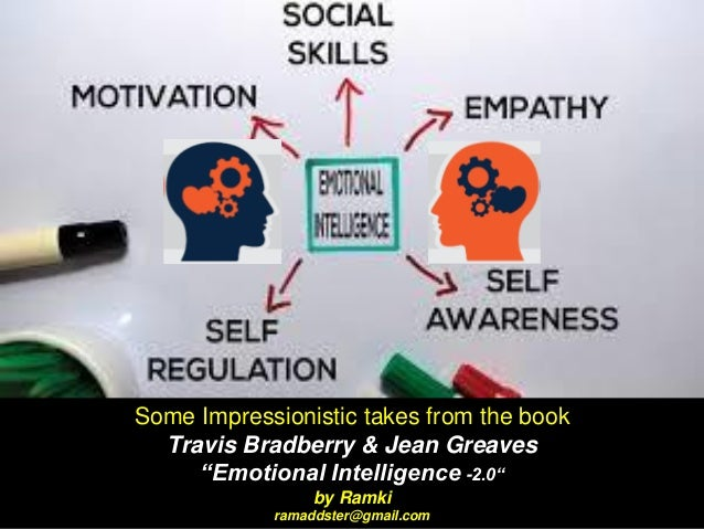 """Some Impressionistic takes from the book Travis Bradberry & Jean Greaves """"Emotional Intelligence -2.0"""" by Ramki ramaddster..."""