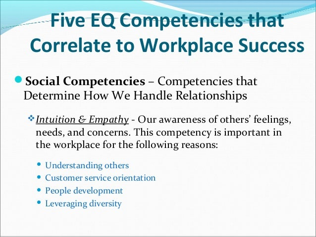 emotional intelligence and competencies Defining emotional intelligence (ei) and emotional quotient (eq) emotional intelligence, or ei, describes an ability or capacity to.