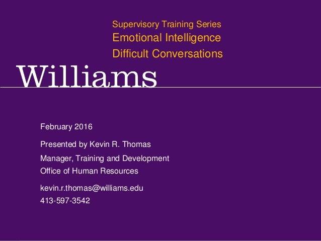 Supervisory Training Series: Communication & Self Management Kevin R.Thomas, Manager,Training & Development · Office of Hu...