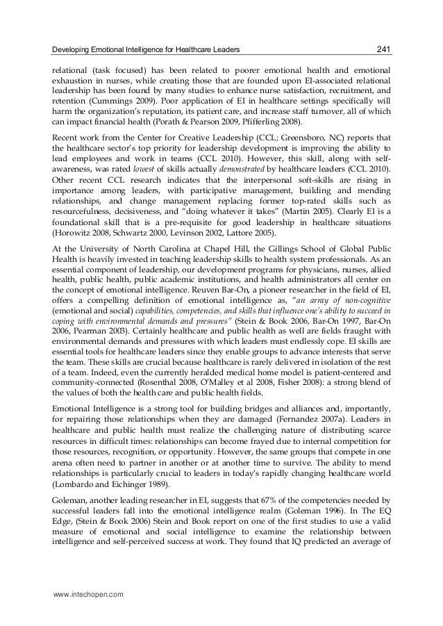 emotional intelligence in healthcare essay Emotional intelligence: emotional intelligence essay 1344 words | 6 pages what is emotional intelligence: emotional intelligence, or ei, is defined as the ability or capacity to perceive, assess, and manage the emotions of one's self, and of others arriving at the emotional quotient is the standard means of measuring the emotional intelligence.