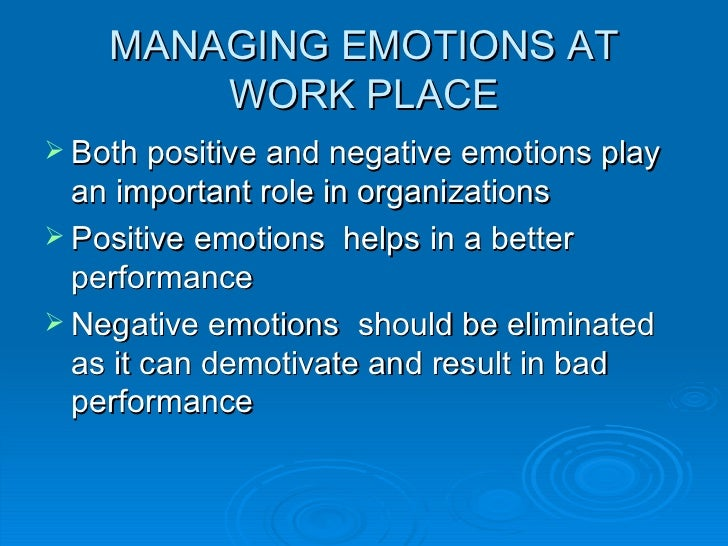 managing emotional employees When an entrepreneur (or executive) is more in tune with their employees' emotions, they are better able to balance the workforce, complete day-to-day work and innovate.