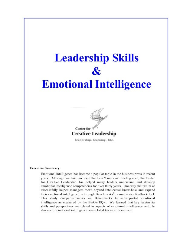 Leadership Skills & Emotional Intelligence Executive Summary: Emotional intelligence has become a popular topic in the bus...
