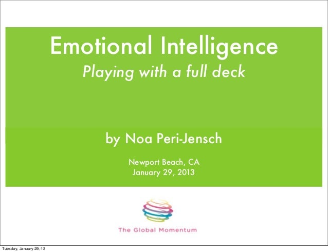 Emotional Intelligence                             Playing with a full deck                                by Noa Peri-Jen...