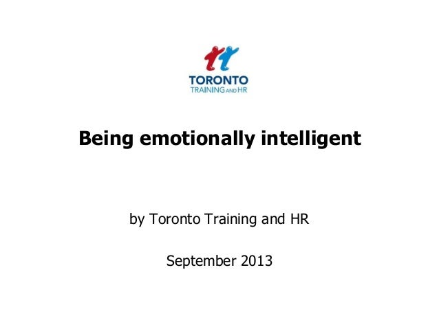 Being emotionally intelligent by Toronto Training and HR September 2013
