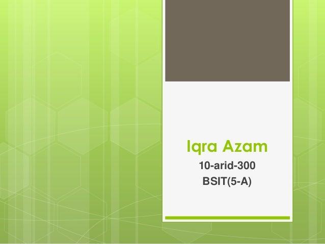 Iqra Azam 10-arid-300 BSIT(5-A)