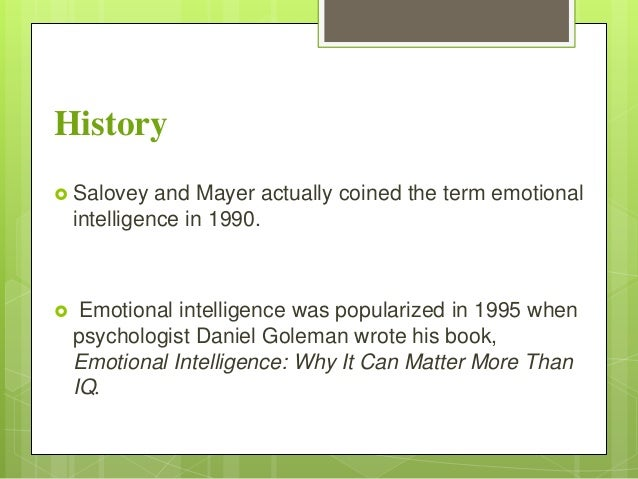 emotional intelligence theory Includes links to more management theories, decision-making and strategy   salovey and mayer actually coined the term emotional intelligence in 1990.