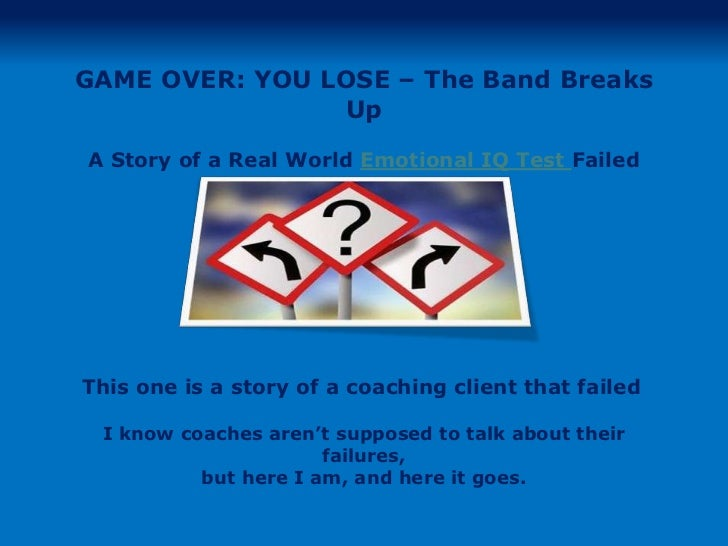 Emotional IQTest - GAME OVER: YOU LOSE – The Band Breaks Up