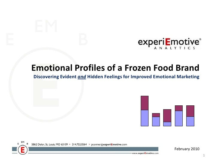 Emotional Profiles of a Frozen Food BrandDiscovering Evident and Hidden Feelings for Improved Emotional Marketing<br />Feb...