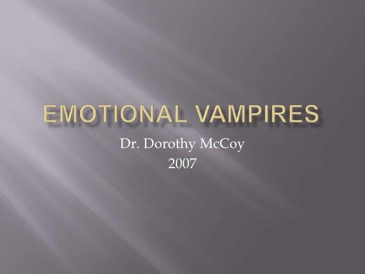 Emotional Vampires<br />Dr. Dorothy McCoy<br />2007<br />