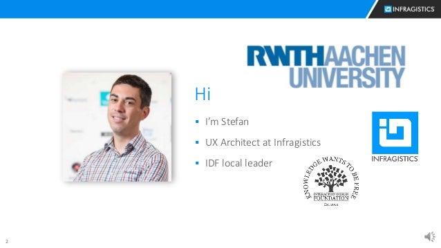 2 Hi  I'm Stefan  UX Architect at Infragistics  IDF local leader