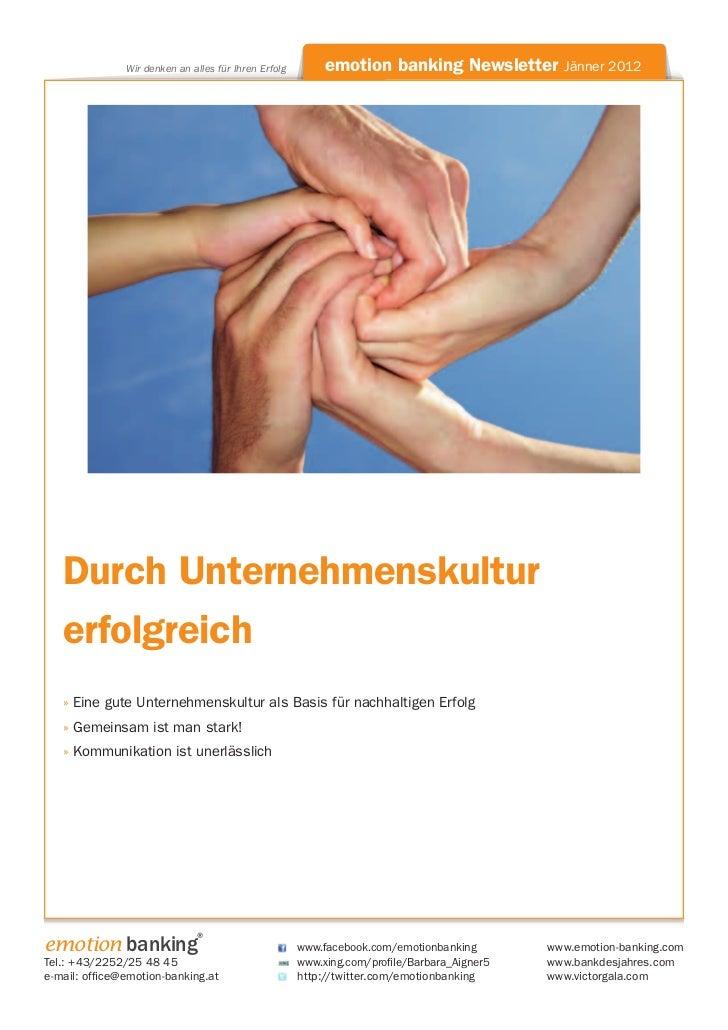 Wir denken an alles für Ihren Erfolg        emotion banking Newsletter          Jänner 2012   Durch Unternehmenskultur   e...