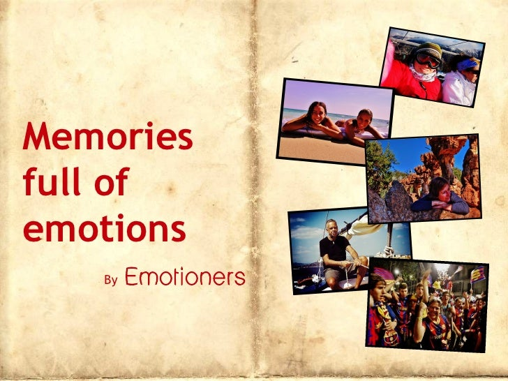 Memoriesfull ofemotions   By   Emotioners